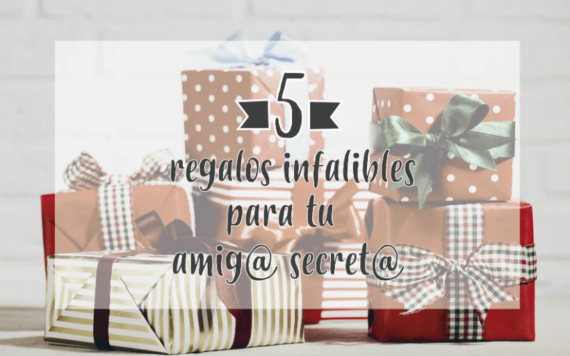 5 Alternativas de Regalo para tu amigo secreto